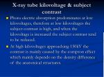 x ray tube kilovoltage subject contrast