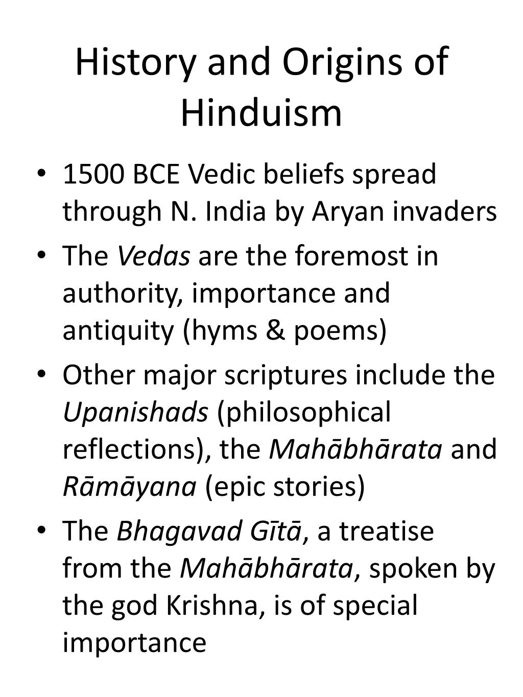 tracing back the origin and history of hinduism Origin of religion - the ancient foundations of religious belief: polytheism, pantheism and monotheism hinduism, buddhism confucianism taoism egyptian greek.