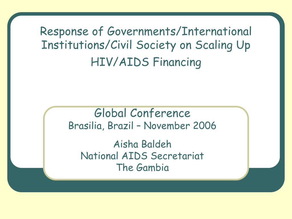 response of governments international institutions civil society on scaling up hiv aids financing l.