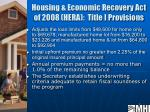 housing economic recovery act of 2008 hera title i provisions