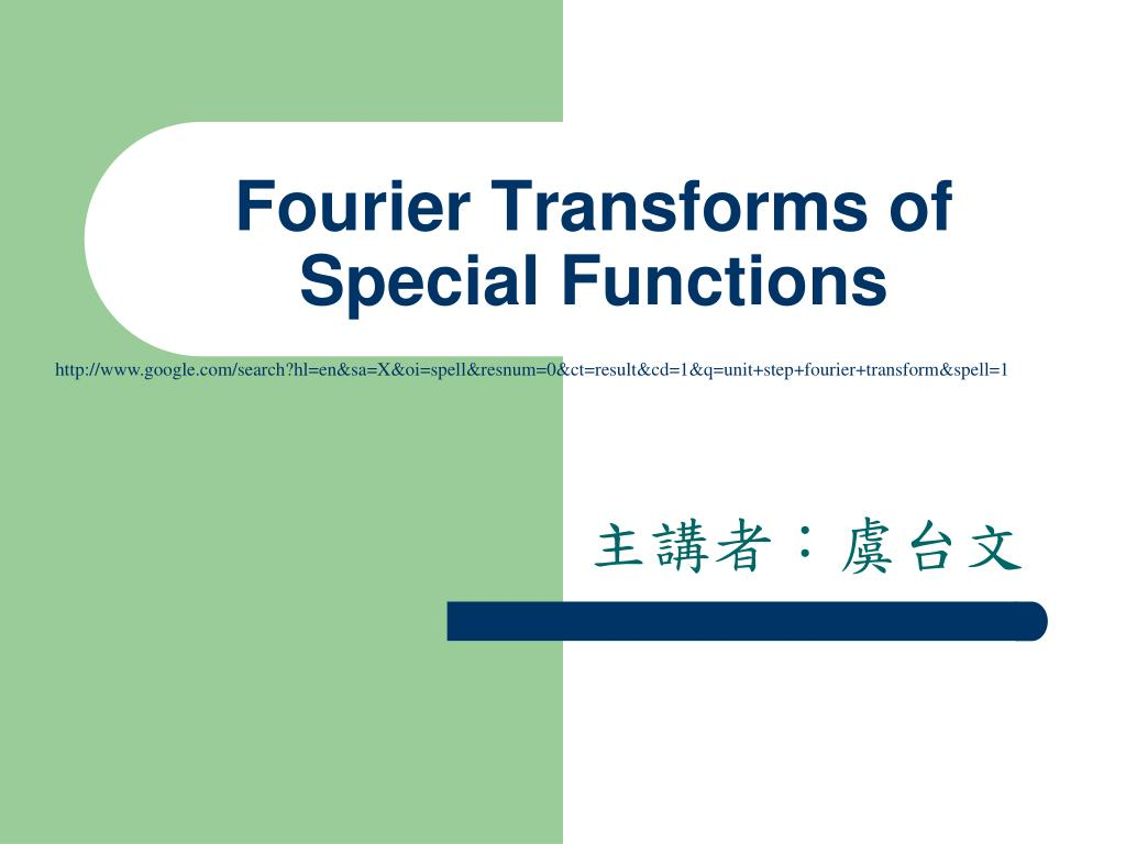 fourier transforms of special functions l.