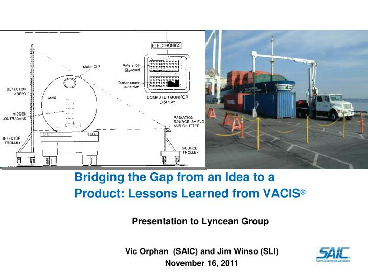 bridging the gap from an idea to a product lessons learned from vacis n.