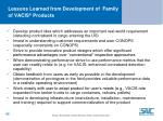 lessons learned from development of family of vacis products