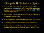 change in ir emission to space