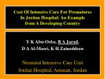 cost of intensive care for prematures in jordan hospital an example from a developing country