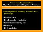 cost of neonatal intensive care major neurodevelopmental sequelae of prematures