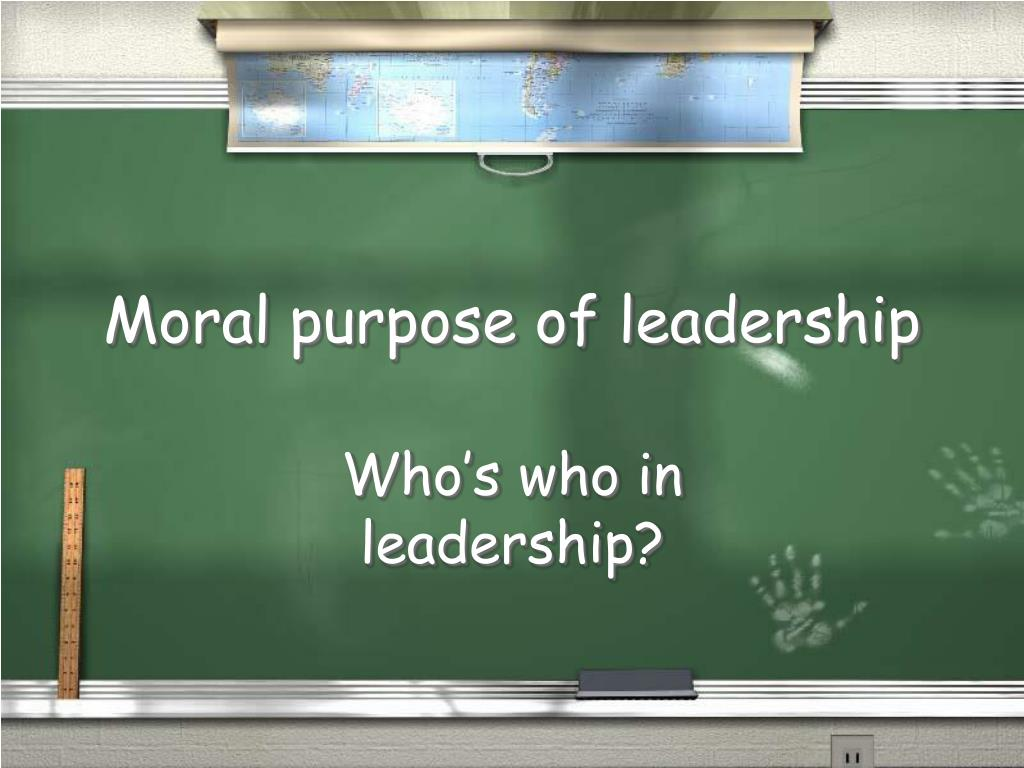 moral purpose of leadership l.