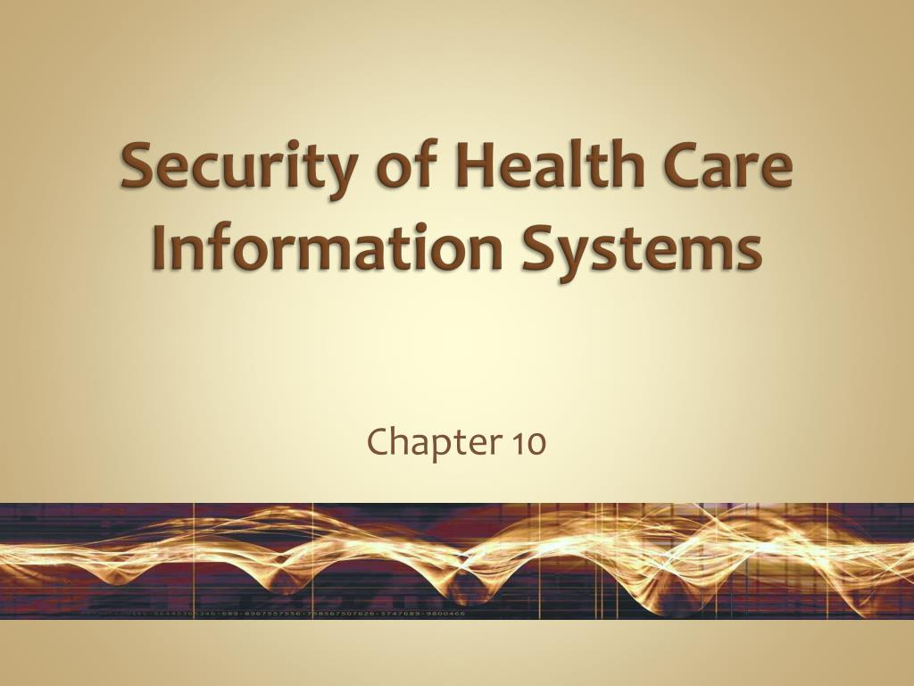 security of health care information systems l.