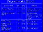 targeted works 2010 11
