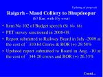 updating of proposals raigarh mand colliery to bhupdeopur 63 km with fly over