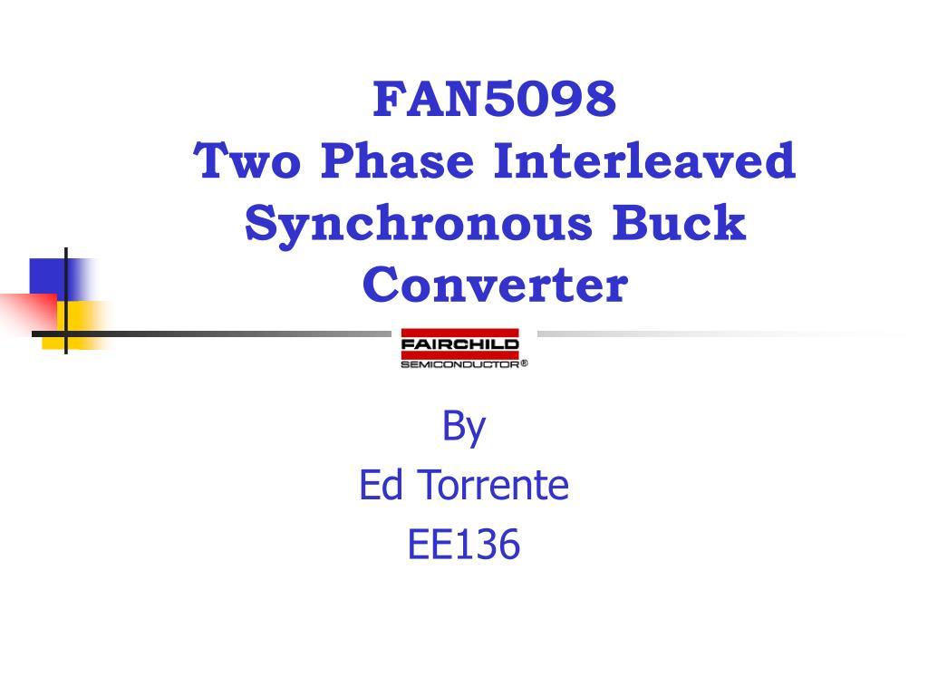 fan5098 two phase interleaved synchronous buck converter l.