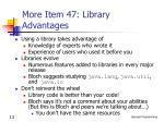 more item 47 library advantages