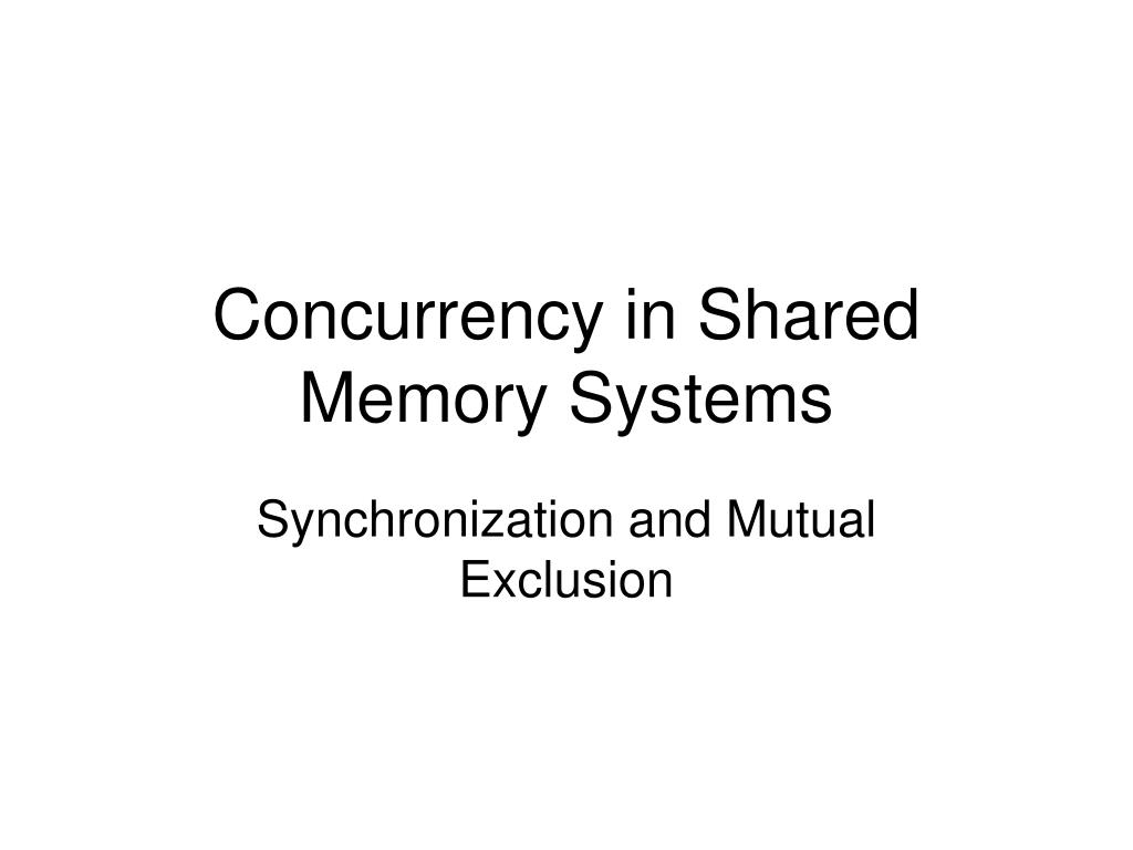 concurrency in shared memory systems l.