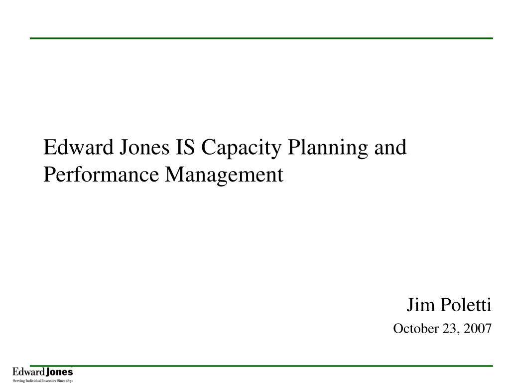edward jones is capacity planning and performance management l.