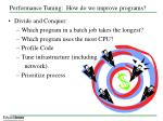 performance tuning how do we improve programs