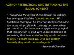 agency restrictions understanding the indian context