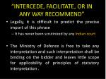 intercede facilitate or in any way recommend