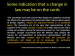 some indication that a change in law may be on the cards