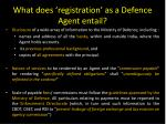 what does registration as a defence agent entail