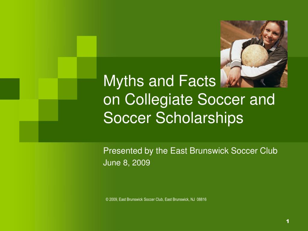 myths and facts on collegiate soccer and soccer scholarships l.