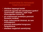skizoform s paranoid t netcsoportok