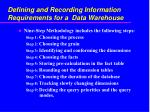 defining and recording information requirements for a data warehouse