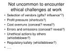 not uncommon to encounter ethical challenges at work
