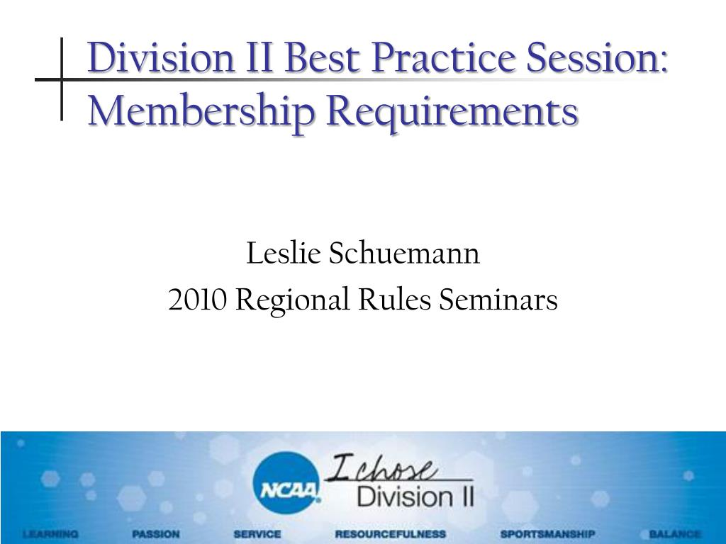 division ii best practice session membership requirements l.