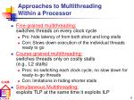 approaches to multithreading within a processor