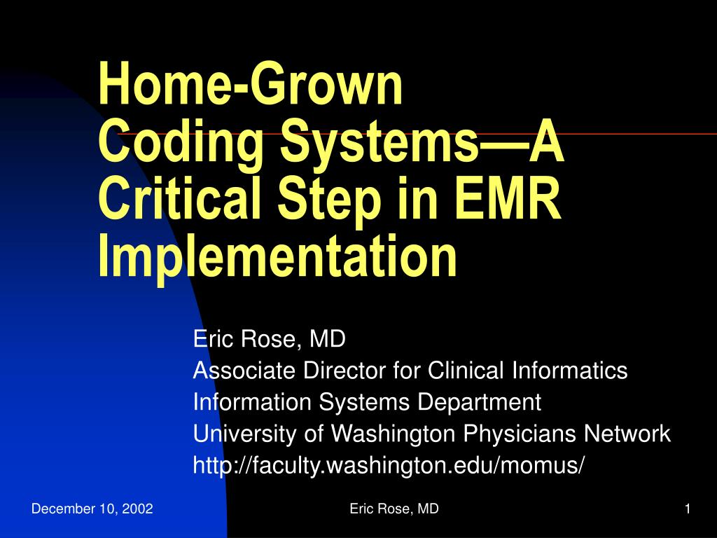 home grown coding systems a critical step in emr implementation l.
