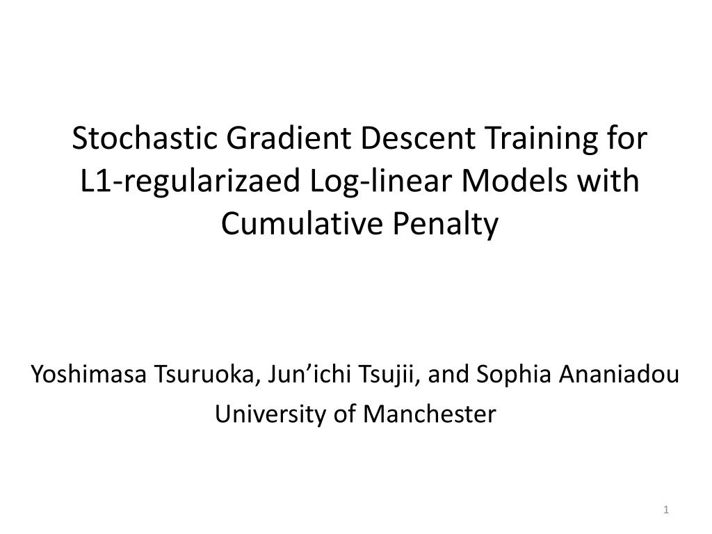 stochastic gradient descent training for l1 regularizaed log linear models with cumulative penalty l.