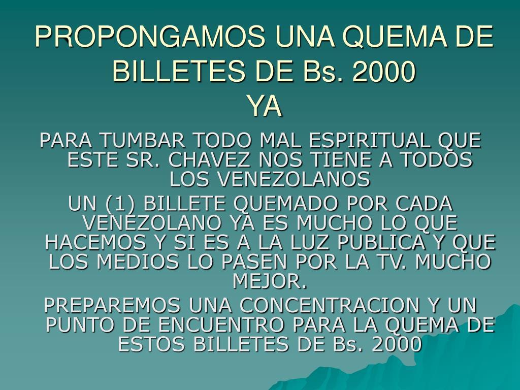 PROPONGAMOS UNA QUEMA DE BILLETES DE Bs. 2000