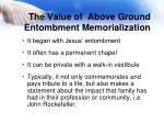 the value of above ground entombment memorialization