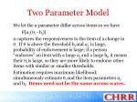 two parameter model