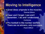 moving to intelligence