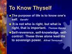 to know thyself
