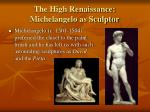 the high renaissance michelangelo as sculptor