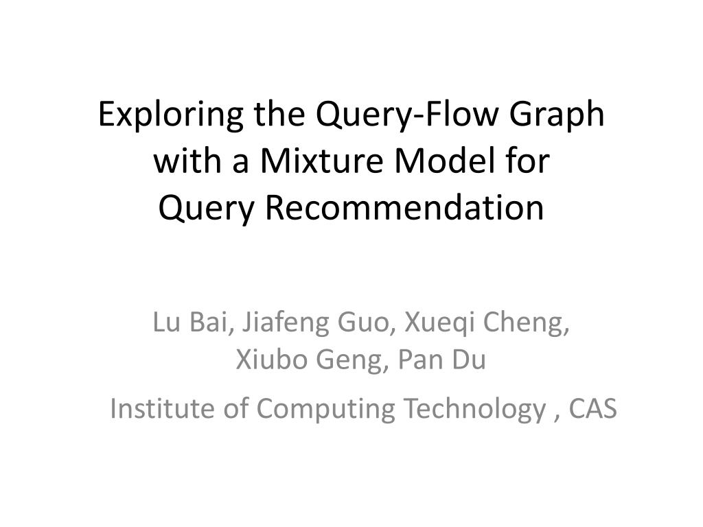 exploring the query flow graph with a mixture model for query recommendation l.