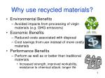 why use recycled materials