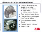sfg topunit single spring mechanism