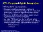 poi peripheral opioid antagonism