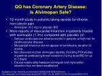 qq has coronary artery disease is alvimopan safe