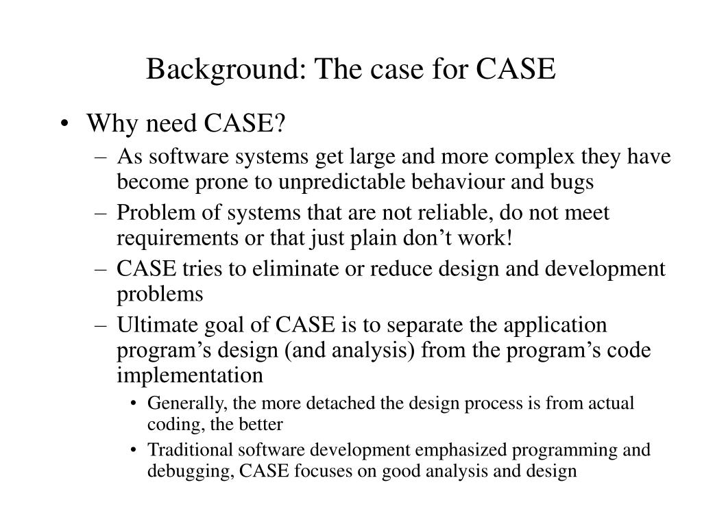 Background: The case for CASE