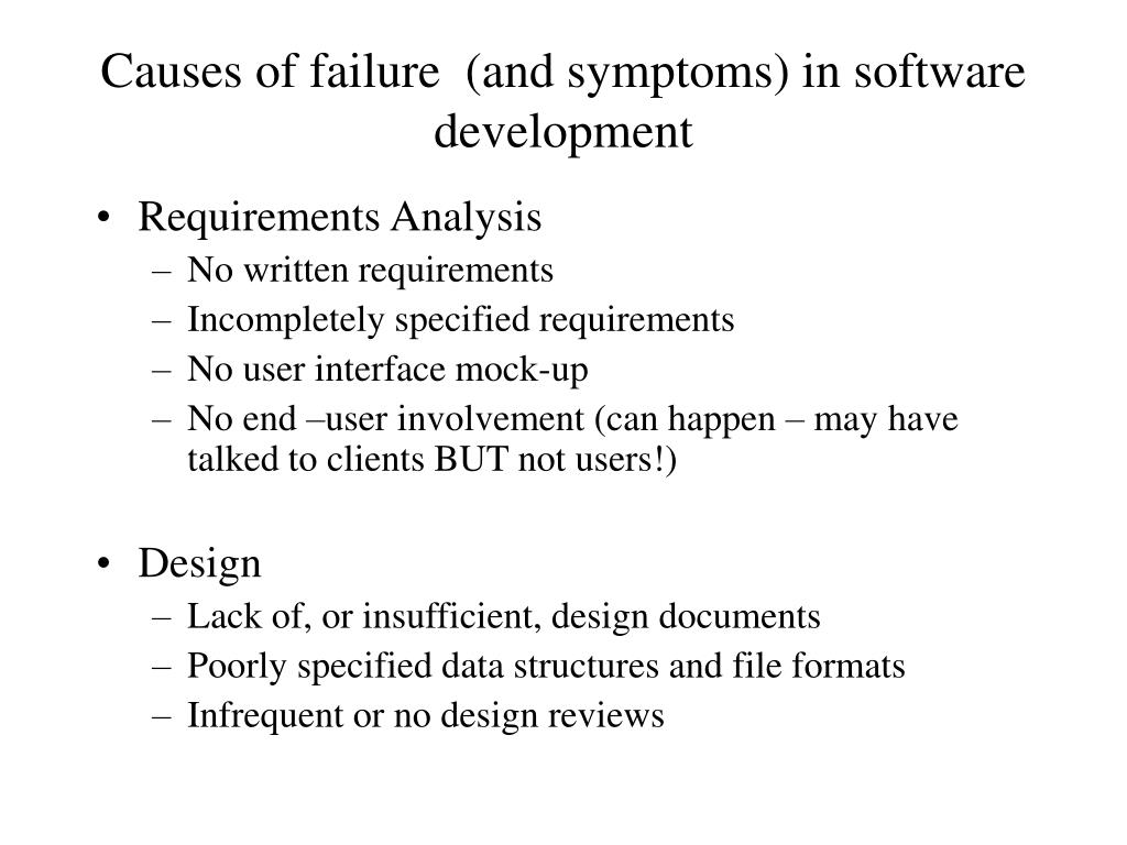 Causes of failure  (and symptoms) in software development