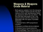weapons weapons grade material