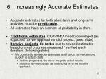 6 increasingly accurate estimates