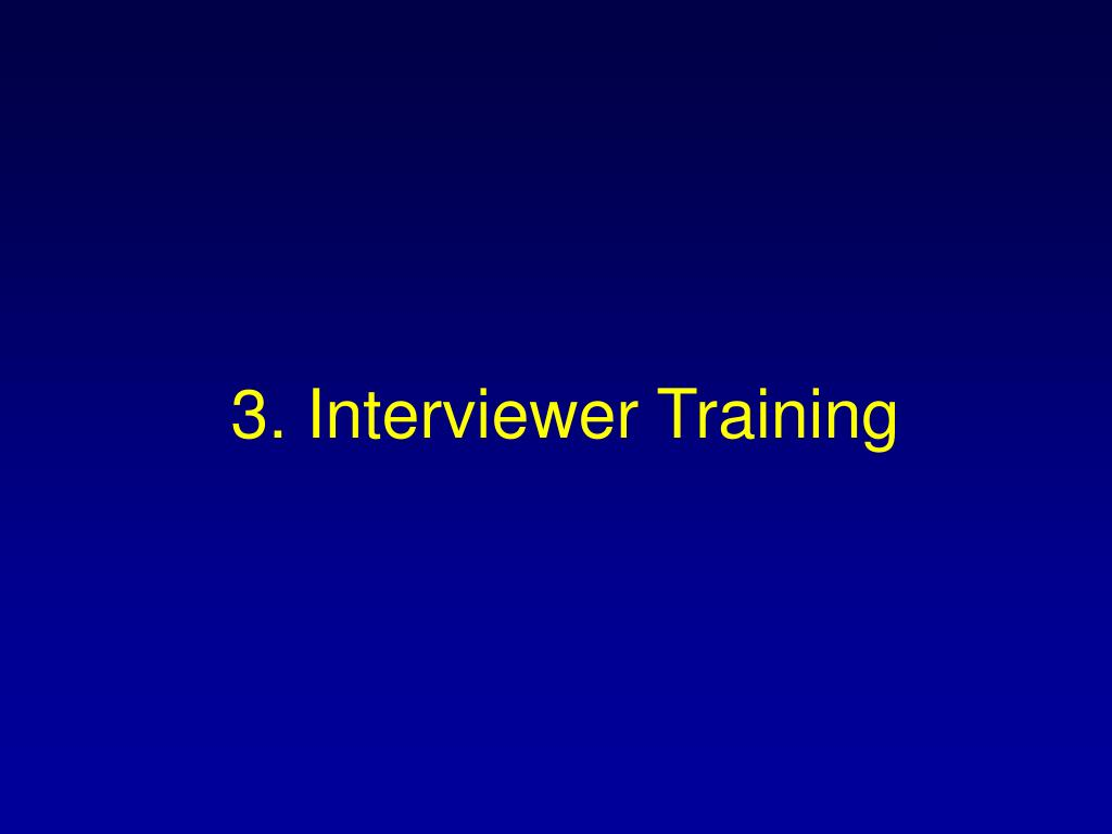3. Interviewer Training