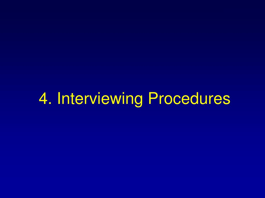 4. Interviewing Procedures