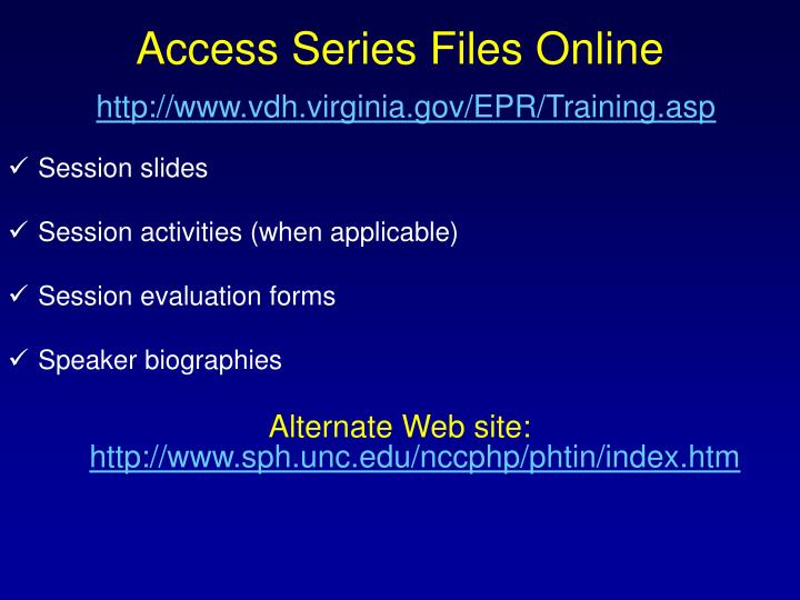 Access series files online http www vdh virginia gov epr training asp
