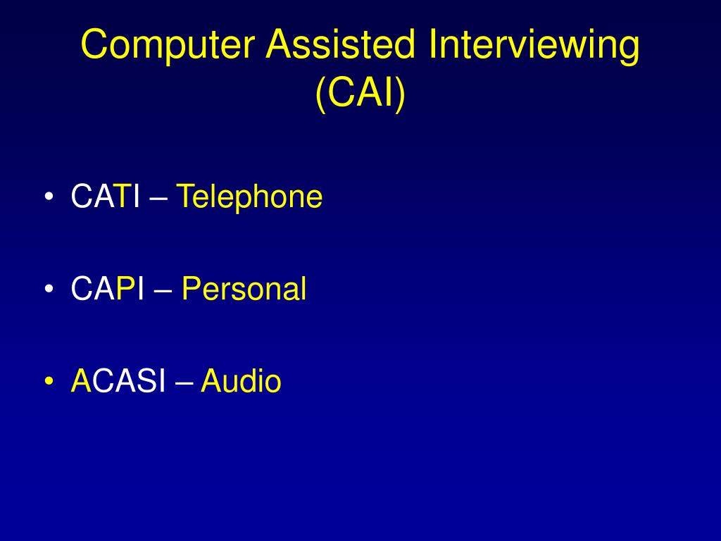 Computer Assisted Interviewing (CAI)